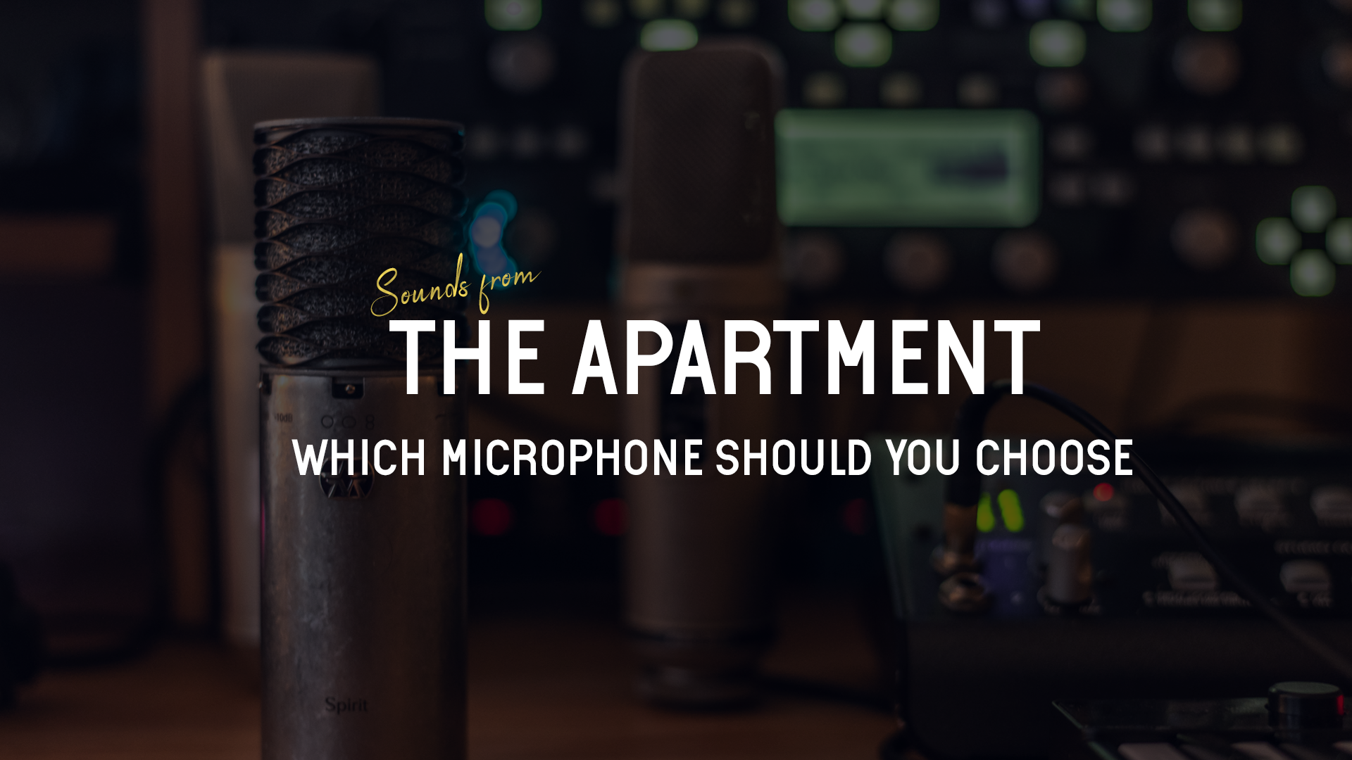 Sounds from the apartment article which microphone should you choose