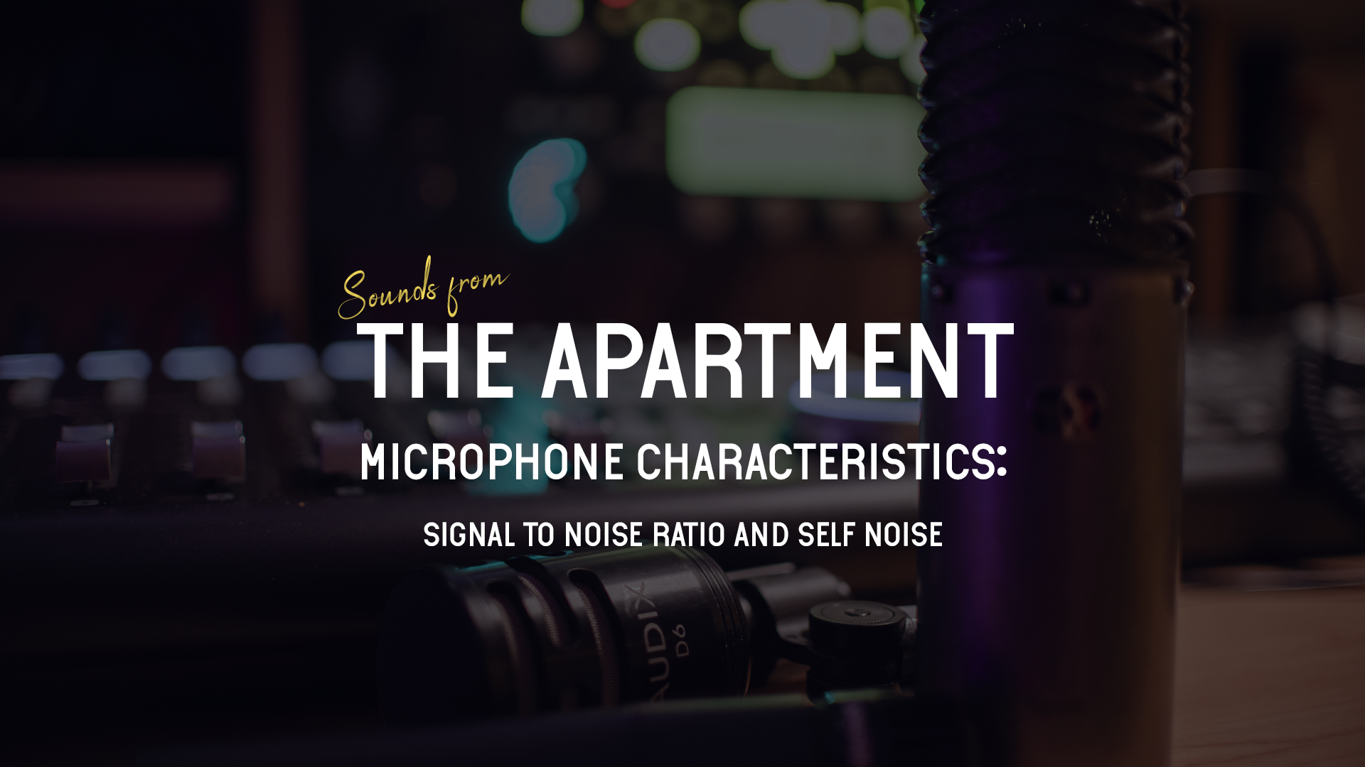 Sounds from the apartment article signal to noise ratio and self noise
