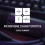 Microphone Characteristics Series Summary