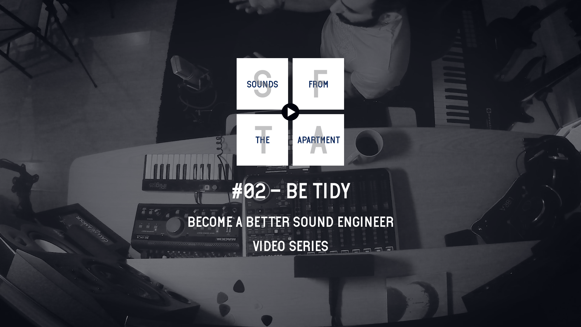 Be Tidy Become A Better Sound Engineer