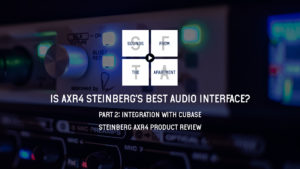 Steinberg AXR4 product review part 2 sounds from the apartment