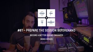 Prepare The Session Beforehand Become A Better Sound Engineer